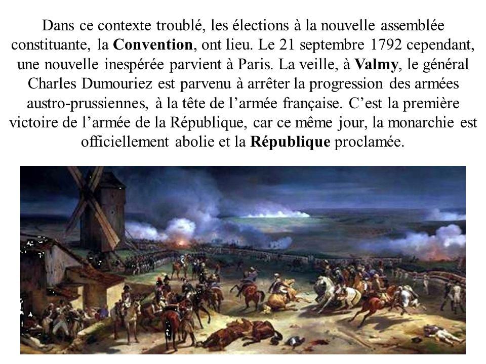 Dans ce contexte troublé, les élections à la nouvelle assemblée constituante, la Convention, ont lieu. Le 21 septembre 1792 cependant, une nouvelle in