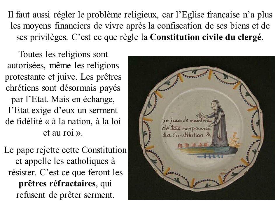Il faut aussi régler le problème religieux, car lEglise française na plus les moyens financiers de vivre après la confiscation de ses biens et de ses