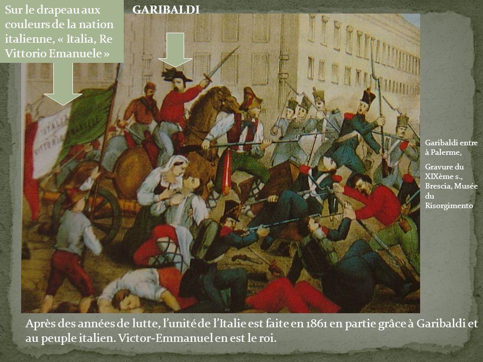 Après des années de lutte, lunité de lItalie est faite en 1861 en partie grâce à Garibaldi et au peuple italien. Victor-Emmanuel en est le roi. GARIBA