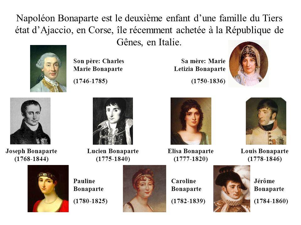 Napoléon Bonaparte est le deuxième enfant dune famille du Tiers état dAjaccio, en Corse, île récemment achetée à la République de Gênes, en Italie. So
