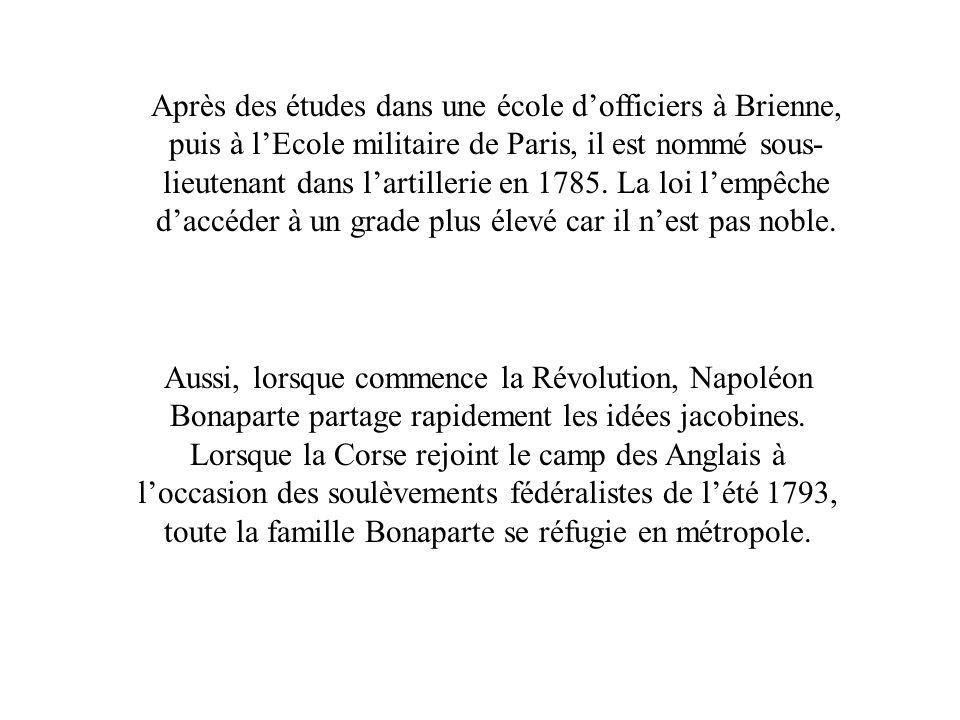 Après des études dans une école dofficiers à Brienne, puis à lEcole militaire de Paris, il est nommé sous- lieutenant dans lartillerie en 1785. La loi