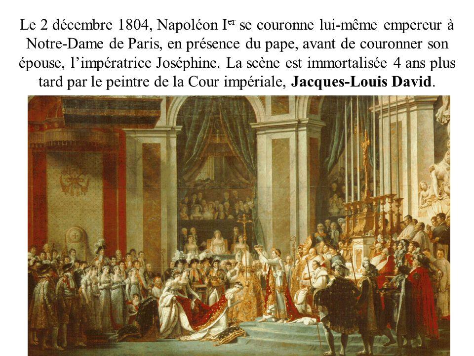 Le 2 décembre 1804, Napoléon I er se couronne lui-même empereur à Notre-Dame de Paris, en présence du pape, avant de couronner son épouse, limpératric