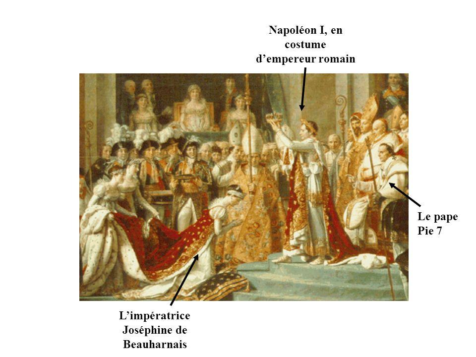 Napoléon I, en costume dempereur romain Limpératrice Joséphine de Beauharnais Le pape Pie 7
