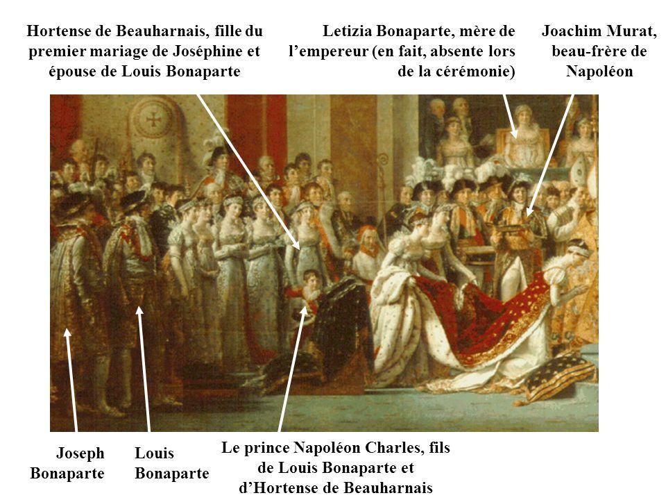 Letizia Bonaparte, mère de lempereur (en fait, absente lors de la cérémonie) Joachim Murat, beau-frère de Napoléon Joseph Bonaparte Louis Bonaparte Ho