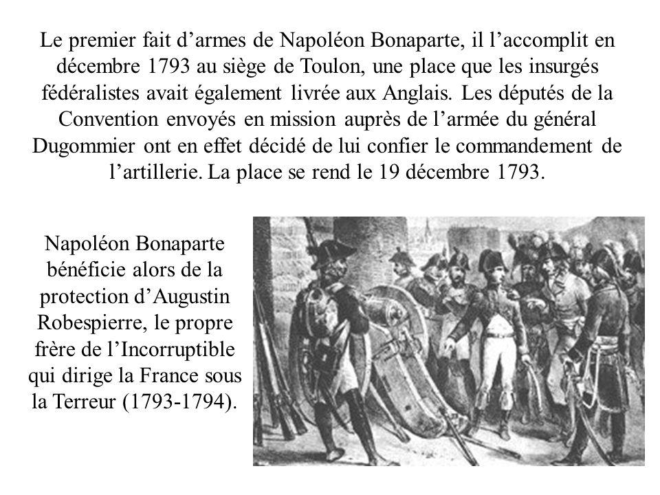 Le premier fait darmes de Napoléon Bonaparte, il laccomplit en décembre 1793 au siège de Toulon, une place que les insurgés fédéralistes avait égaleme
