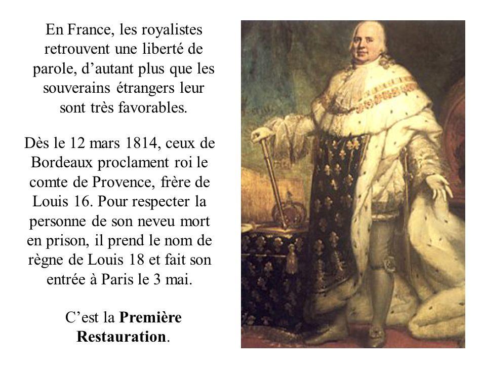 En France, les royalistes retrouvent une liberté de parole, dautant plus que les souverains étrangers leur sont très favorables. Dès le 12 mars 1814,