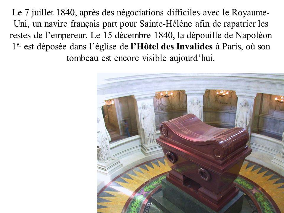 Le 7 juillet 1840, après des négociations difficiles avec le Royaume- Uni, un navire français part pour Sainte-Hélène afin de rapatrier les restes de