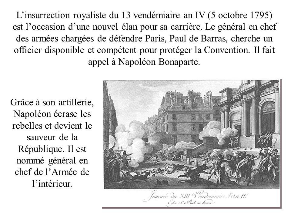 Linsurrection royaliste du 13 vendémiaire an IV (5 octobre 1795) est loccasion dune nouvel élan pour sa carrière. Le général en chef des armées chargé