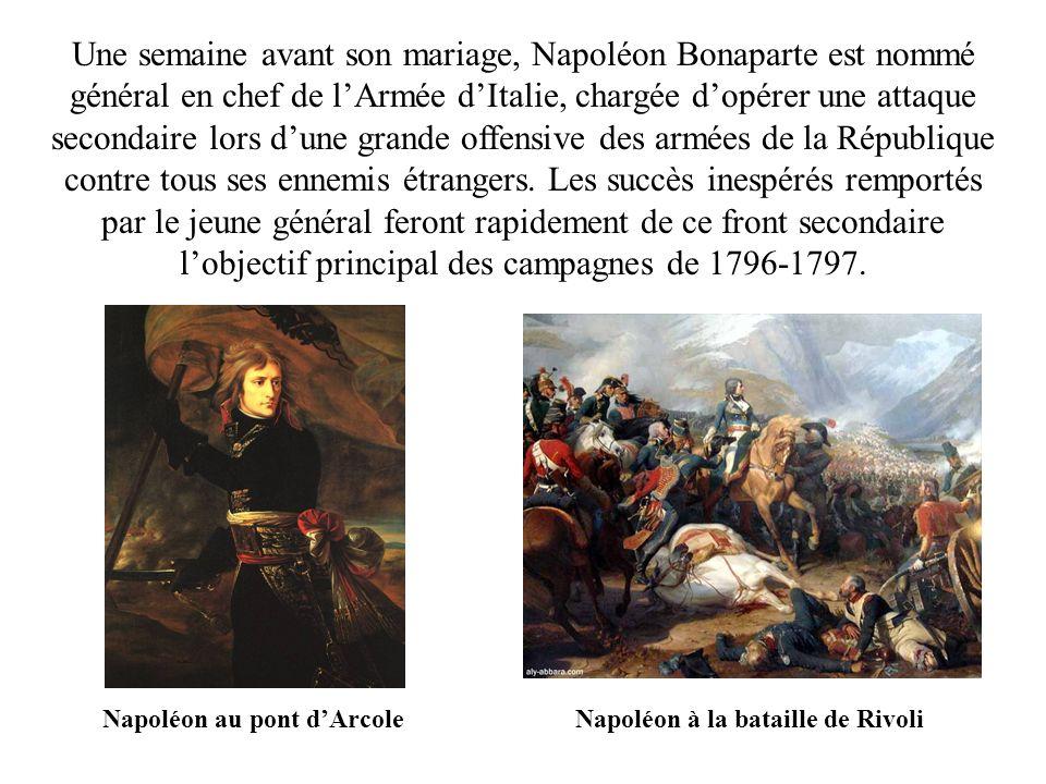 Une semaine avant son mariage, Napoléon Bonaparte est nommé général en chef de lArmée dItalie, chargée dopérer une attaque secondaire lors dune grande
