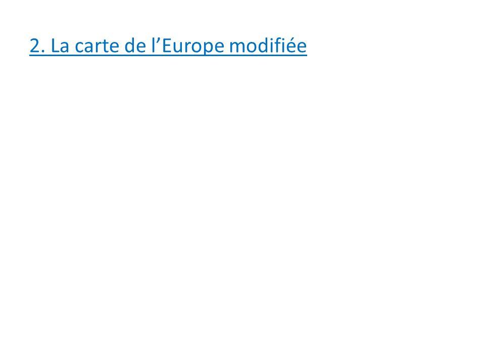 2. La carte de lEurope modifiée