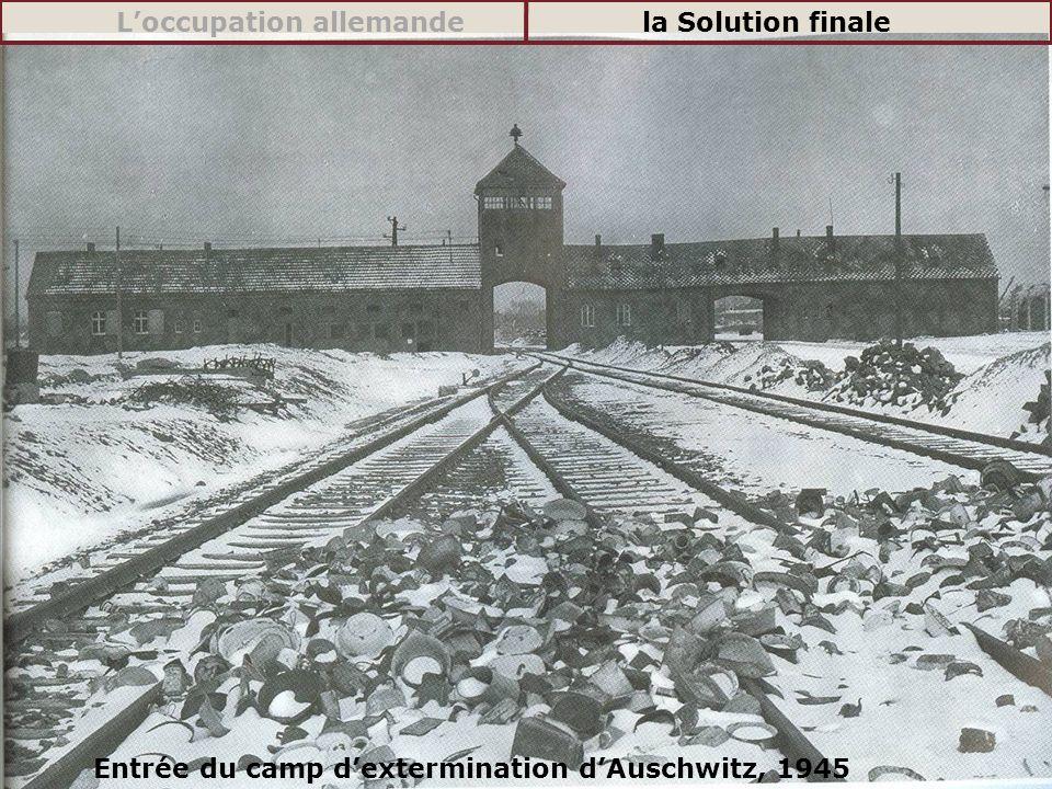 Entrée du camp dextermination dAuschwitz, 1945 Loccupation allemandela Solution finale