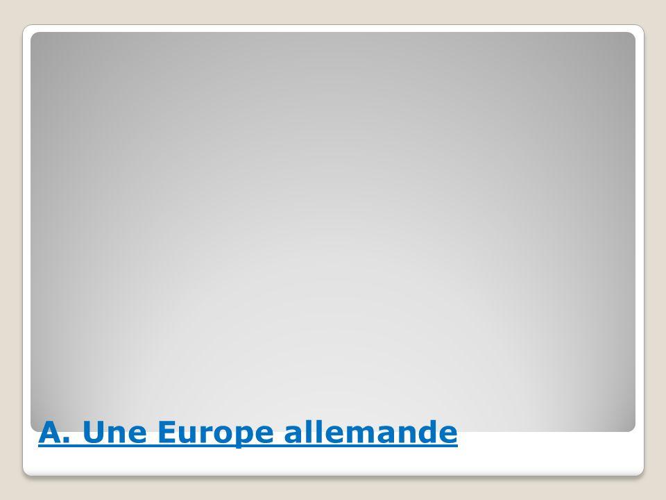 A. Une Europe allemande