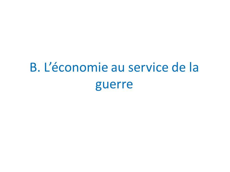 B. Léconomie au service de la guerre
