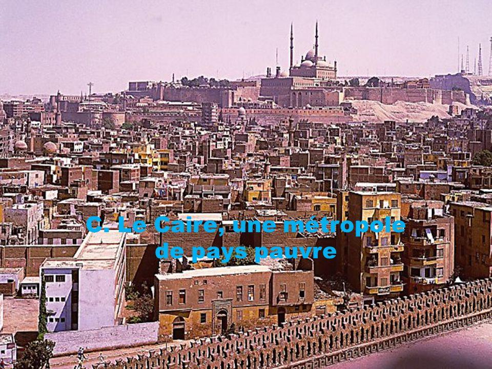 C. Le Caire, une métropole de pays pauvre