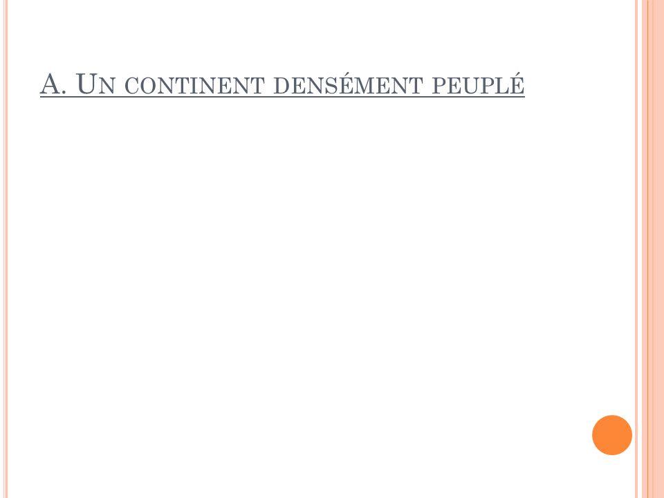 A. U N CONTINENT DENSÉMENT PEUPLÉ