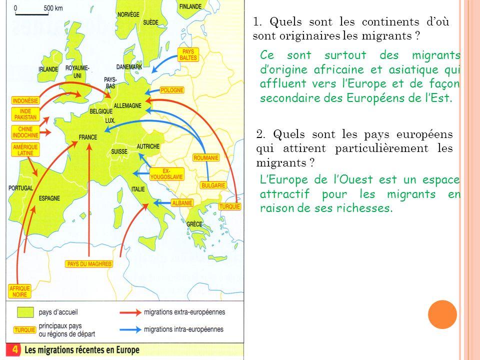 1.Quels sont les continents doù sont originaires les migrants .