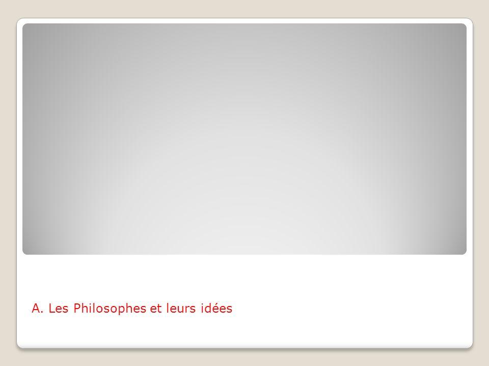 A. Les Philosophes et leurs idées
