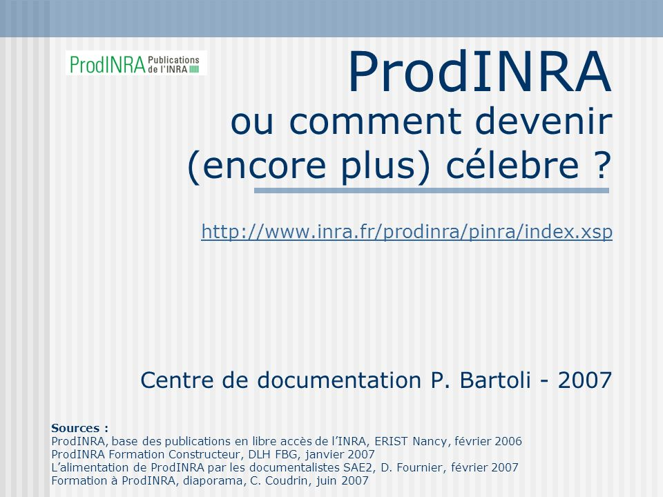 ProdINRA http://www.inra.fr/prodinra/pinra/index.xsp Centre de documentation P.
