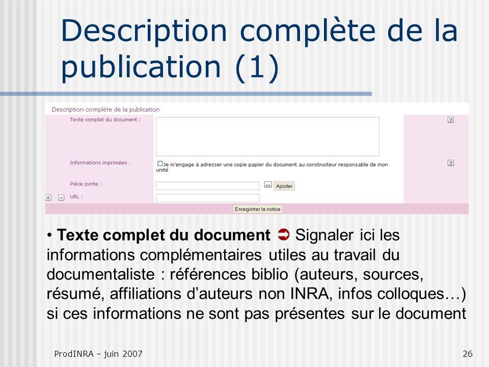 ProdINRA – juin 200726 Description complète de la publication (1) Texte complet du document Signaler ici les informations complémentaires utiles au tr