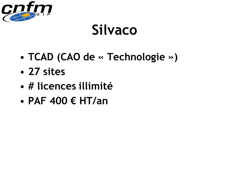 Silvaco TCAD (CAO de « Technologie ») 27 sites # licences illimité PAF 400 HT/an