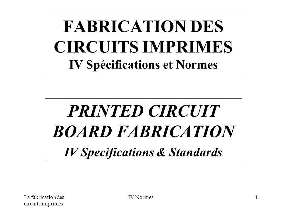 La fabrication des circuits imprimés IV Normes2 Normes Françaises French Standards AFNOR(Association Française de Normalisation) tel.