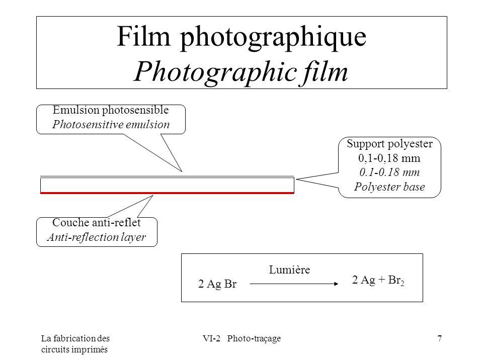 La fabrication des circuits imprimés VI-2 Photo-traçage7 Film photographique Photographic film Emulsion photosensible Photosensitive emulsion Support