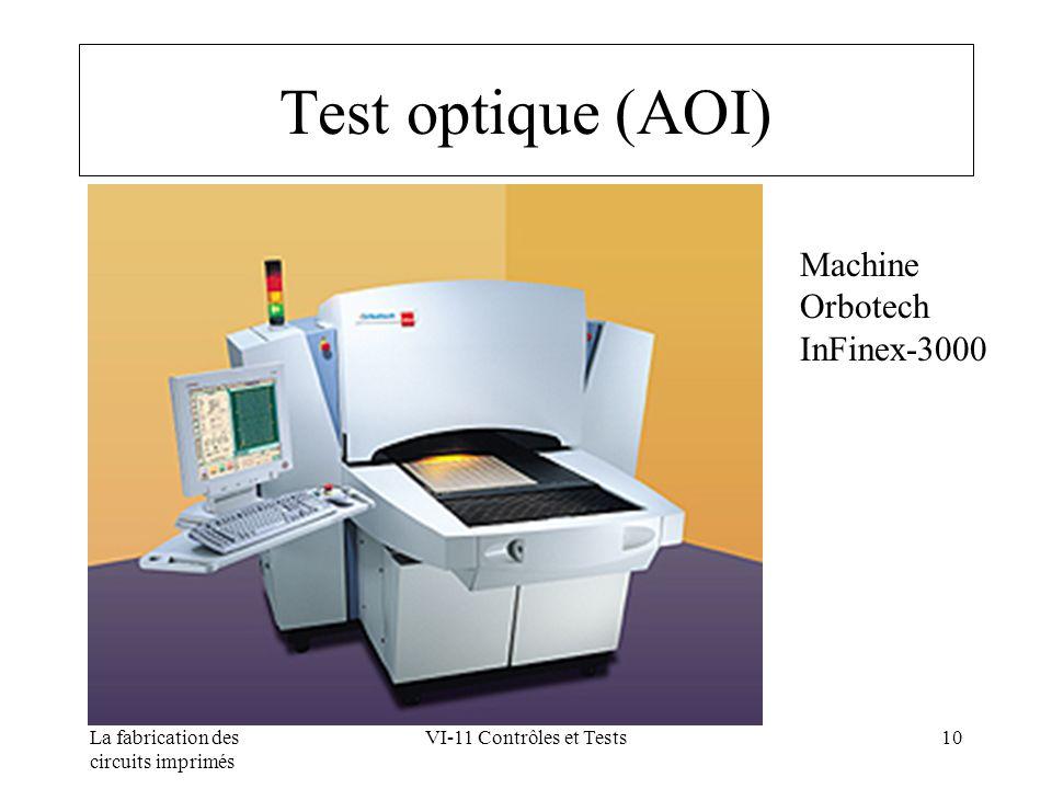 La fabrication des circuits imprimés VI-11 Contrôles et Tests10 Test optique (AOI) Machine Orbotech InFinex-3000