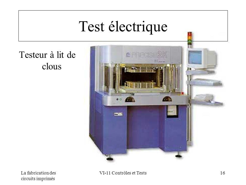 La fabrication des circuits imprimés VI-11 Contrôles et Tests16 Test électrique Testeur à lit de clous