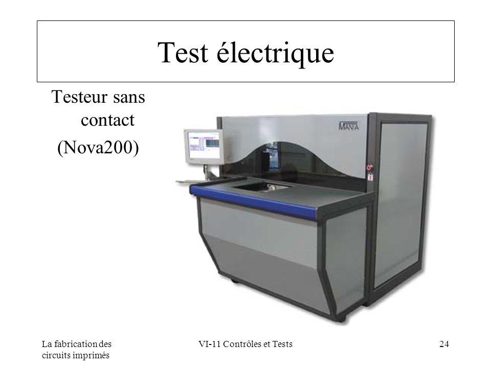 La fabrication des circuits imprimés VI-11 Contrôles et Tests24 Test électrique Testeur sans contact (Nova200)