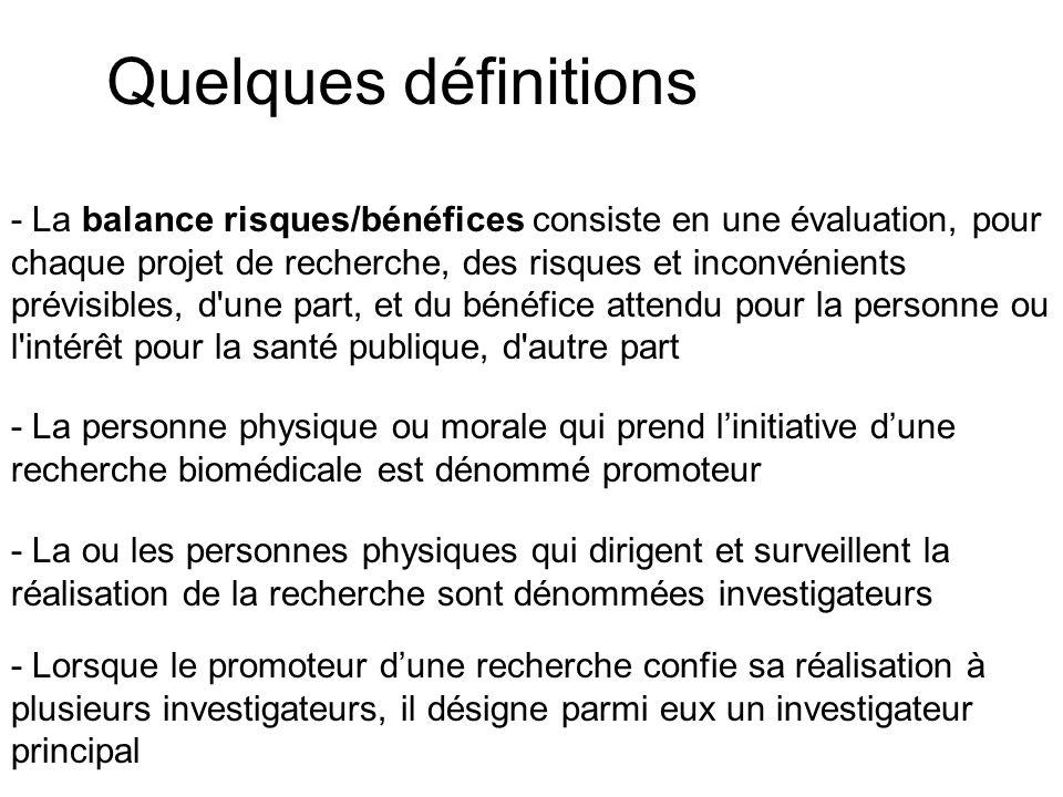 Quelques définitions - La balance risques/bénéfices consiste en une évaluation, pour chaque projet de recherche, des risques et inconvénients prévisib