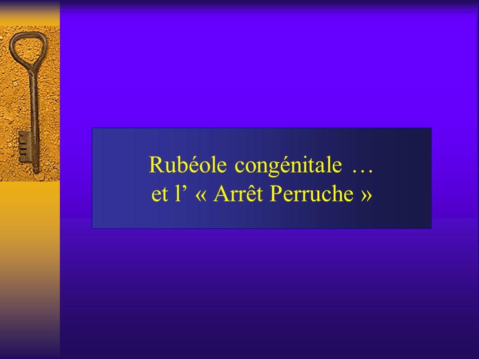 Rubéole congénitale … et l « Arrêt Perruche »