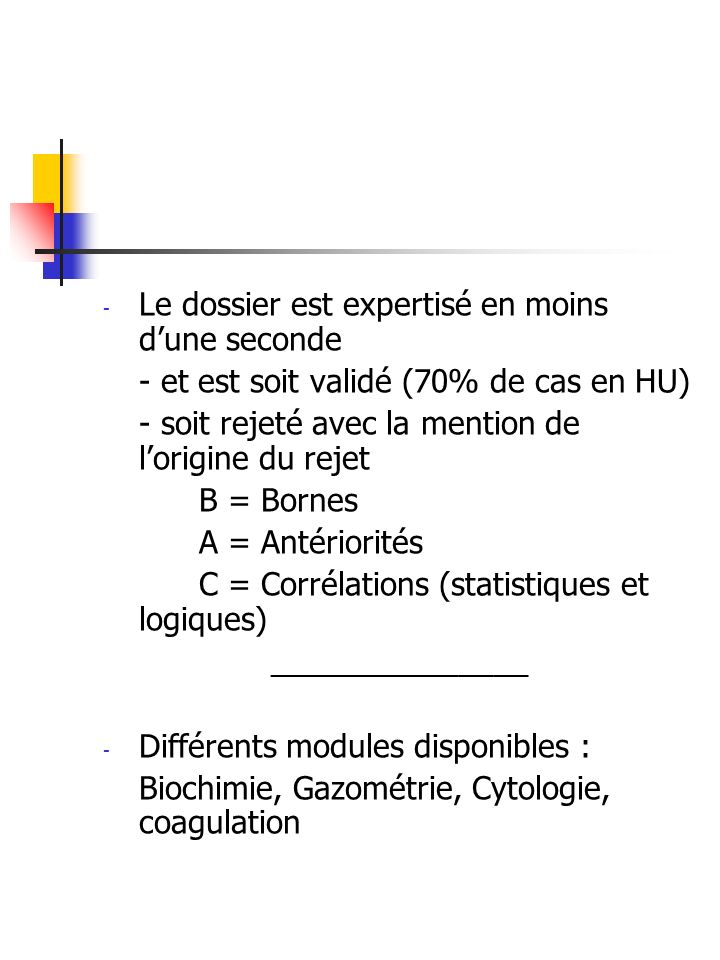 4-2- Paramétrisation – Responsabilité - Le paramètrage sous la responsabilité du Biologiste qui definit les bornes, le Delta-check, etc…..