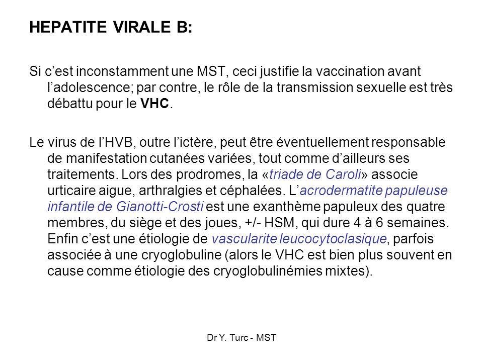 Dr Y. Turc - MST HEPATITE VIRALE B: Si cest inconstamment une MST, ceci justifie la vaccination avant ladolescence; par contre, le rôle de la transmis