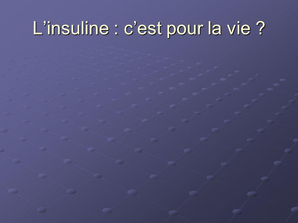 Linsuline : cest pour la vie ?