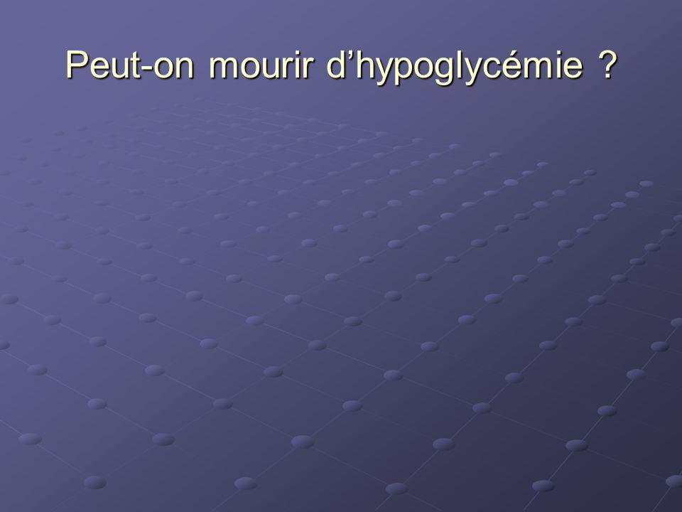 Peut-on mourir dhypoglycémie ?