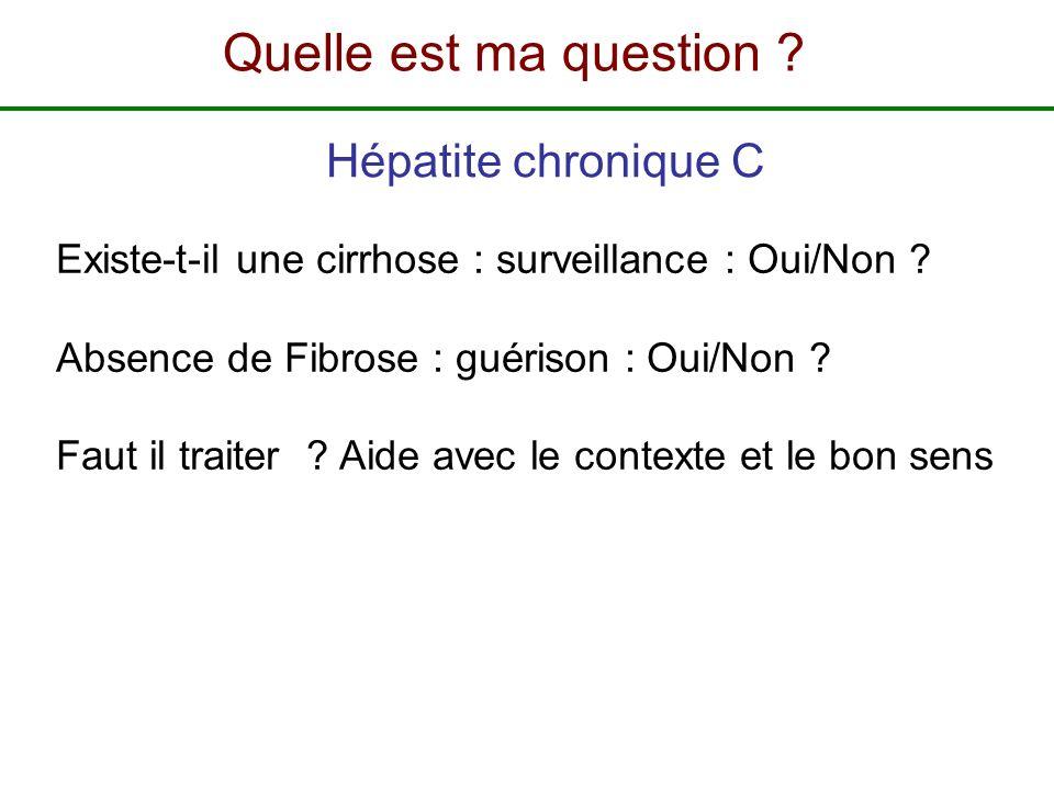 Existe-t-il une cirrhose : surveillance : Oui/Non ? Absence de Fibrose : guérison : Oui/Non ? Faut il traiter ? Aide avec le contexte et le bon sens H