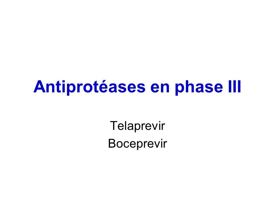 Antiprotéases en phase III Telaprevir Boceprevir