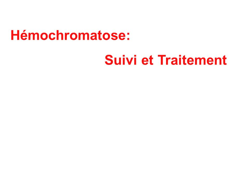 Hémochromatose: Suivi et Traitement