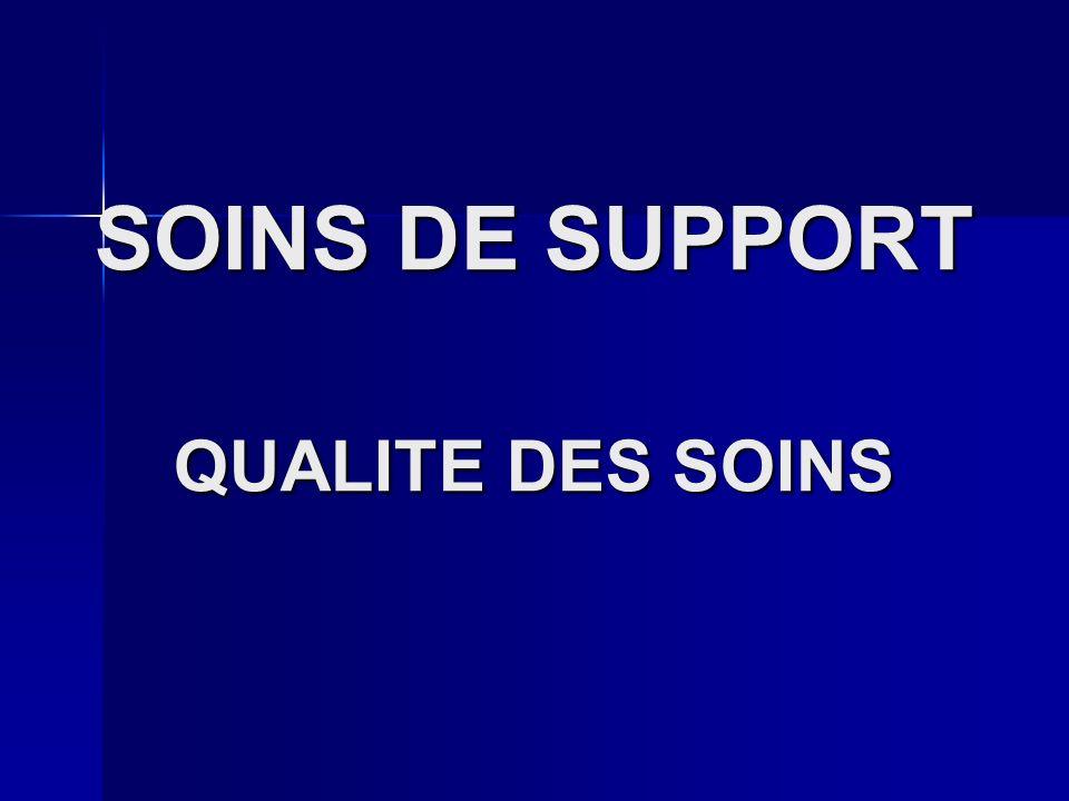 SOINS DE SUPPORT QUALITE DES SOINS