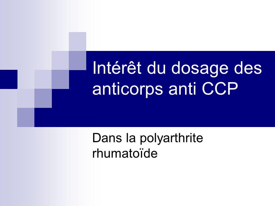 Intérêt du dosage des anticorps anti CCP Dans la polyarthrite rhumatoïde