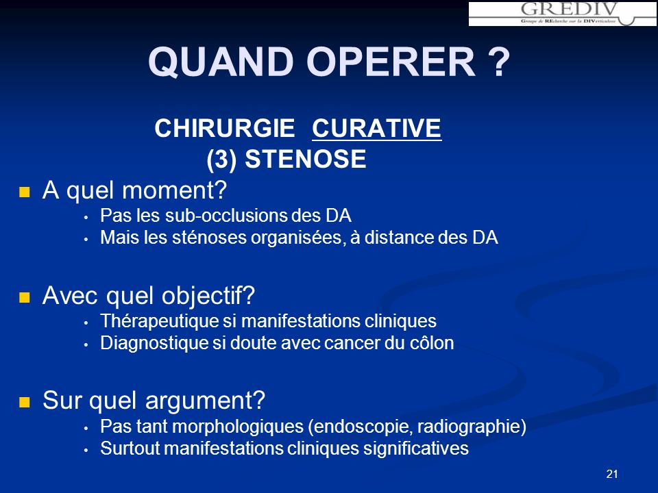 QUAND OPERER .CHIRURGIE CURATIVE (3) STENOSE A quel moment.