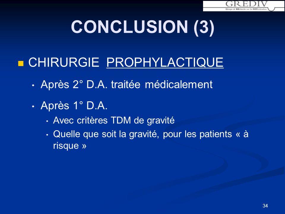 34 CHIRURGIE PROPHYLACTIQUE Après 2° D.A.traitée médicalement Après 1° D.A.