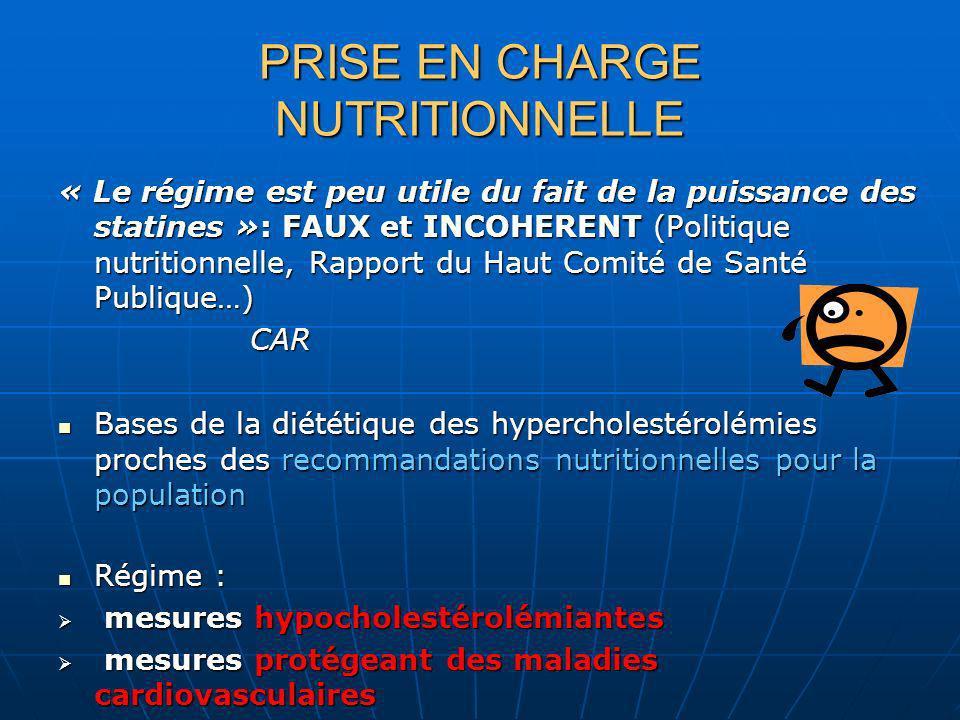 PRISE EN CHARGE NUTRITIONNELLE « Le régime est peu utile du fait de la puissance des statines »: FAUX et INCOHERENT (Politique nutritionnelle, Rapport