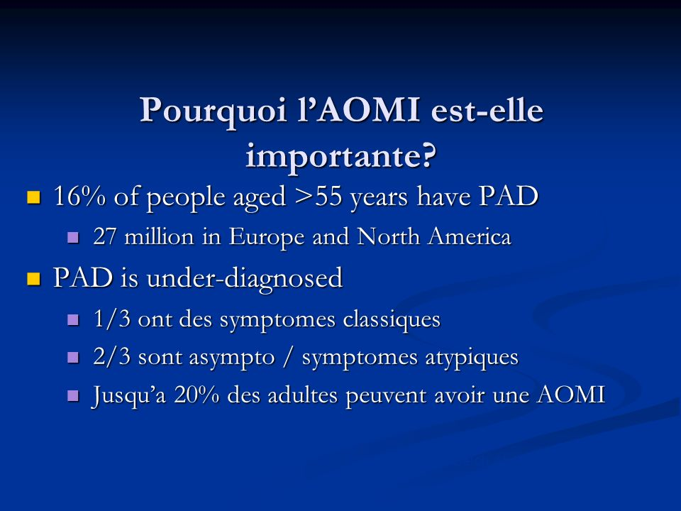 Pourquoi lAOMI est-elle importante? Belch et al Arch Int Med. 2003;163: 884-892 16% of people aged >55 years have PAD 16% of people aged >55 years hav
