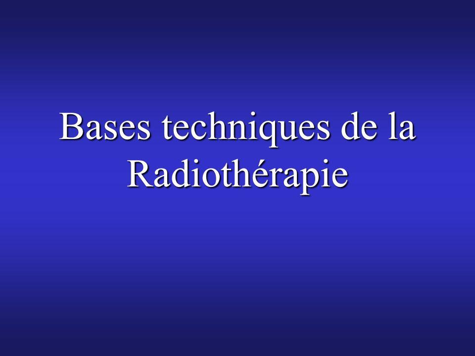 Bases techniques de la Radiothérapie