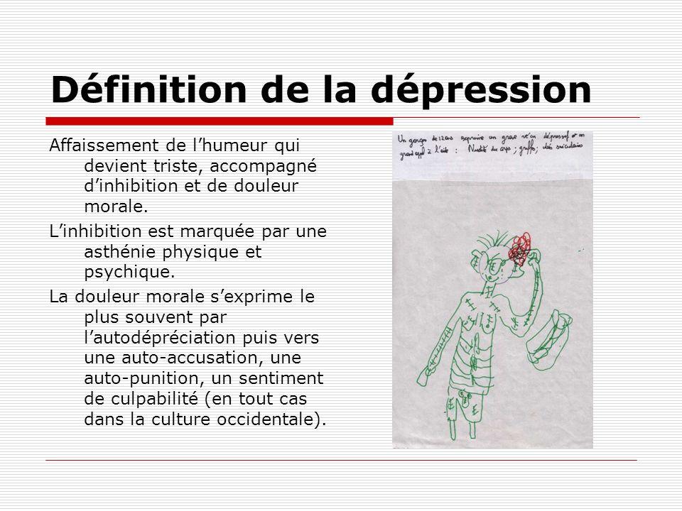 Définition de la dépression Affaissement de lhumeur qui devient triste, accompagné dinhibition et de douleur morale.