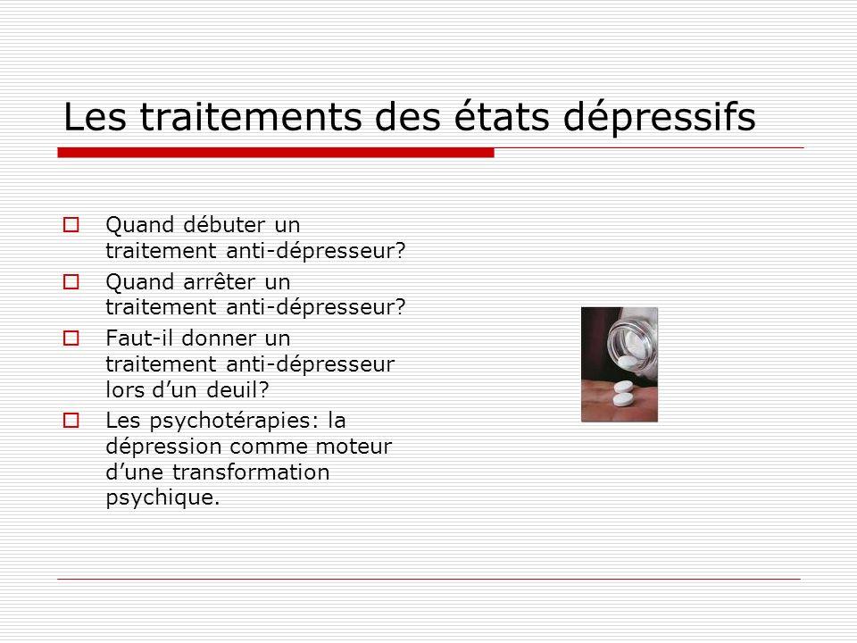 Les traitements des états dépressifs Quand débuter un traitement anti-dépresseur.
