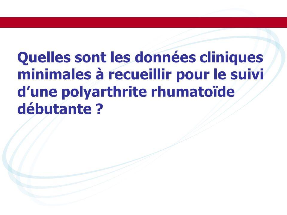 Quelles sont les données cliniques minimales à recueillir pour le suivi dune polyarthrite rhumatoïde débutante ?