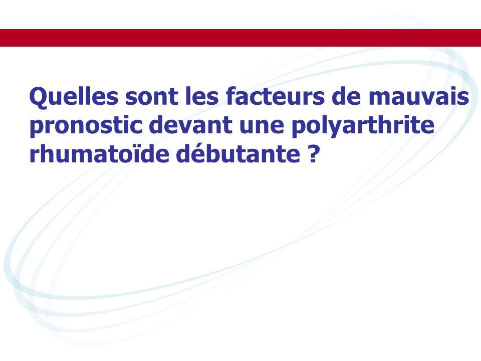 Quelles sont les facteurs de mauvais pronostic devant une polyarthrite rhumatoïde débutante ?