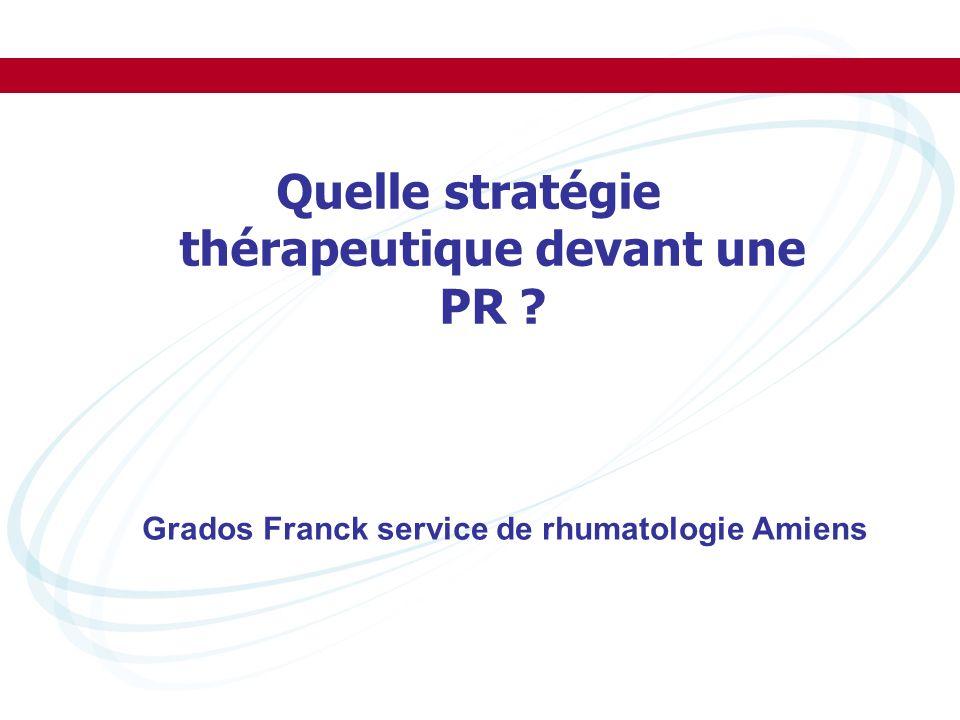 Quelle stratégie thérapeutique devant une PR ? Grados Franck service de rhumatologie Amiens